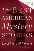 Book Cover Image. Title: The Best American Mystery Stories 2014, Author: Laura Lippman