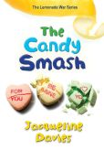 Book Cover Image. Title: The Candy Smash (The Lemonade War Series #4), Author: Jacqueline Davies