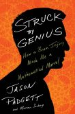 Book Cover Image. Title: Struck by Genius:  How a Brain Injury Made Me a Mathematical Marvel, Author: Jason Padgett