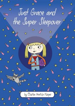 Just Grace and the Super Sleepover (Just Grace Series)