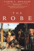 Book Cover Image. Title: The Robe, Author: Lloyd C. Douglas