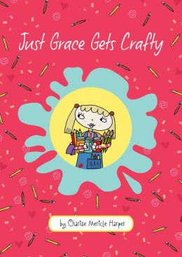 Just Grace Gets Crafty (Just Grace Series)