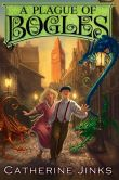 Book Cover Image. Title: A Plague of Bogles, Author: Catherine Jinks