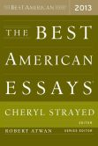 Book Cover Image. Title: The Best American Essays 2013, Author: Cheryl Strayed