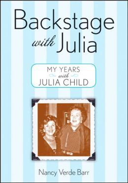 Backstage with Julia: My Years with Julia Child