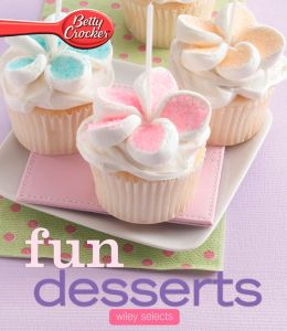 Betty Crocker Fun Desserts: HMH Selects