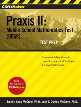 CliffsNotes Praxis II: Middle School Mathematics Test (0069) Test Prep