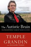 Book Cover Image. Title: The Autistic Brain:  Helping Different Kinds of Minds Succeed, Author: Temple Grandin