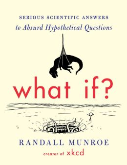 Serious Scientific Answers to Absurd Hypothetical Questions (Book)