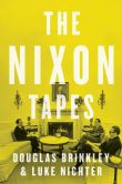The Nixon Tapes by Douglas Brinkley