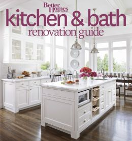 Better Homes And Gardens Kitchen And Bath Renovation Guide By Better