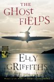 Book Cover Image. Title: The Ghost Fields (Ruth Galloway Series #7), Author: Elly Griffiths