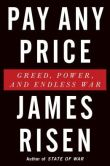 Pay Any Price: greed, power and endless war by James Risen