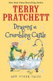 Book Cover Image. Title: Dragons at Crumbling Castle:  And Other Tales, Author: Terry Pratchett