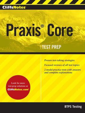 CliffsNotes Praxis Core