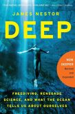 Book Cover Image. Title: Deep:  Freediving, Renegade Science, and What the Ocean Tells Us About Ourselves, Author: James Nestor