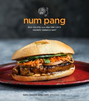 Num Pang: The Cookbook: Bold Recipes from New York City's Favorite Sandwich Shop