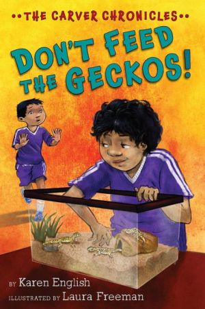 Don't Feed the Geckos!: The Carver Chronicles, Book Three