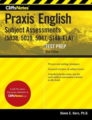 CliffsNotes Praxis English Subject Assessments, 3rd Edition: (5038, 5039, 5047, 5146-ELA)