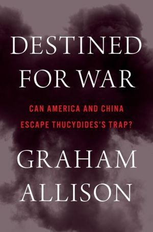 Book Destined for War: Can America and China Escape Thucydides's Trap?