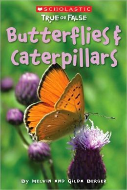 Butterflies and Caterpillars (Scholastic True or False Series)