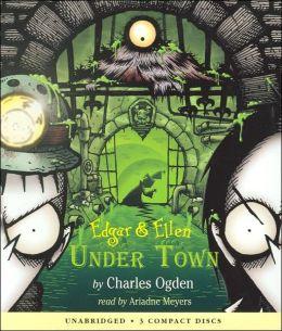 Under Town (Edgar and Ellen Series #3)