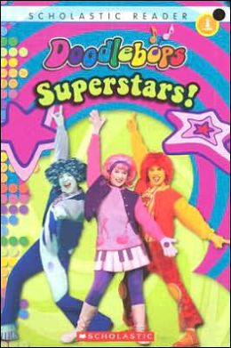 Superstars! (Doodlebops Series) (Scholastic Reader Level 1 Series)