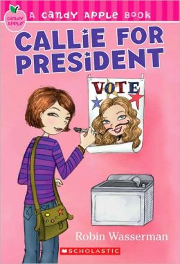 Callie for President (Candy Apple Series #9)