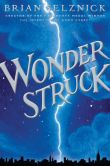 Book Cover Image. Title: Wonderstruck, Author: Brian Selznick