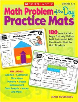 Math Problem of the Day Practice Mats: 180 Instant Activity Pages That Help Children Build the Essential Skills They Need to Meet the Math Standards