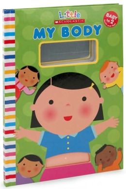 My Body (Little Scholastic Series)