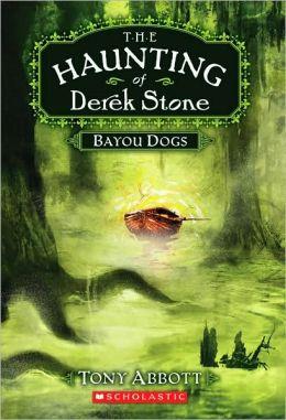 Bayou Dogs (The Haunting of Derek Stone Series #2)