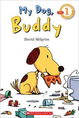 My Dog, Buddy (Scholastic Reader Series: Level 1)