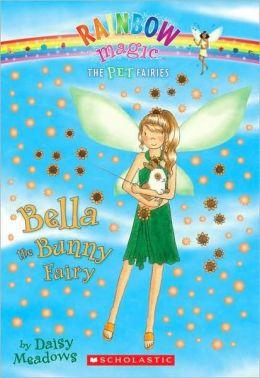 Bella the Bunny Fairy (Pet Fairies Series #2)