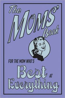 Mom's Book: For the Mom Who's Best at Everything