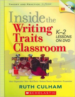Inside the Writing Traits Classroom: K-2 Lessons on DVD (Theory and Practice in Action Series)