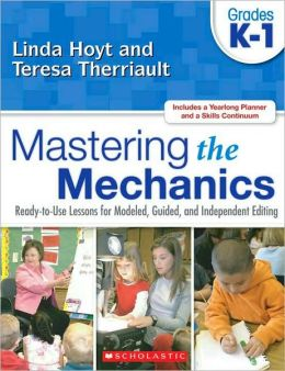 Mastering the Mechanics: Ready-to-Use Lessons for Modeled, Guided, and Independent Editing, Gr. K-1