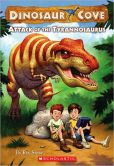 Attack of the Tyrannosaurus (Dinosaur Cove Series #1)