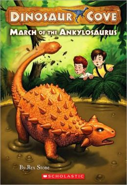 March of the Ankylosaurus (Dinosaur Cove Series #3)