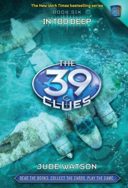 In Too Deep (The 39 Clues Series #6)