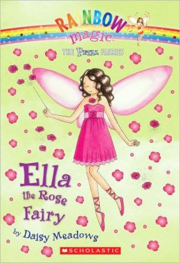 Ella the Rose Fairy (Petal Fairies Series #7)