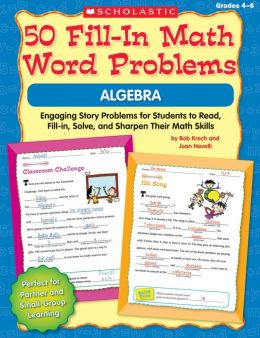 50 Fill-in Math Word Problems: Algebra: Engaging Story Problems for Students to Read, Fill-in, Solve, and Sharpen Their Math Skills