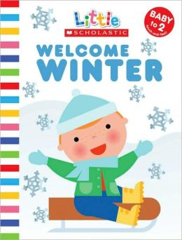 Welcome Winter (Little Scholastic Series)