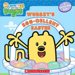 Egg-cellent Easter (Wow! Wow! Wubbzy! Series)