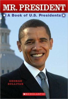 Mr. President A Book of U.S. Presidents