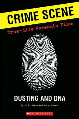 Dusting and DNA (True-Life Forensic Files Series)