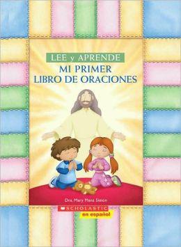 Mi Primer Libro De Oraciones (My First Read And Learn Book Of Prayers)