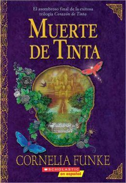 Muerte de tinta (Inkdeath: Inkheart Trilogy #3)