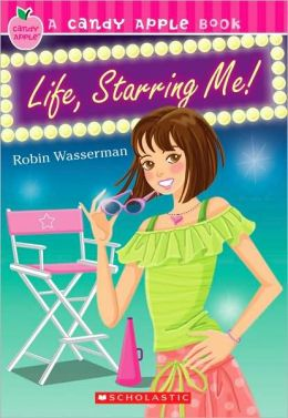 Life, Starring Me! (Candy Apple Series #18)