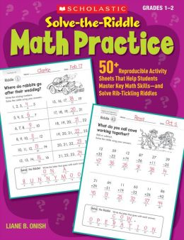 Solve-the-Riddle Math Practice: 50+ Reproducible Activity Sheets That Help Students Master Key Math SkillsNand Solve Rib-Tickling Riddles